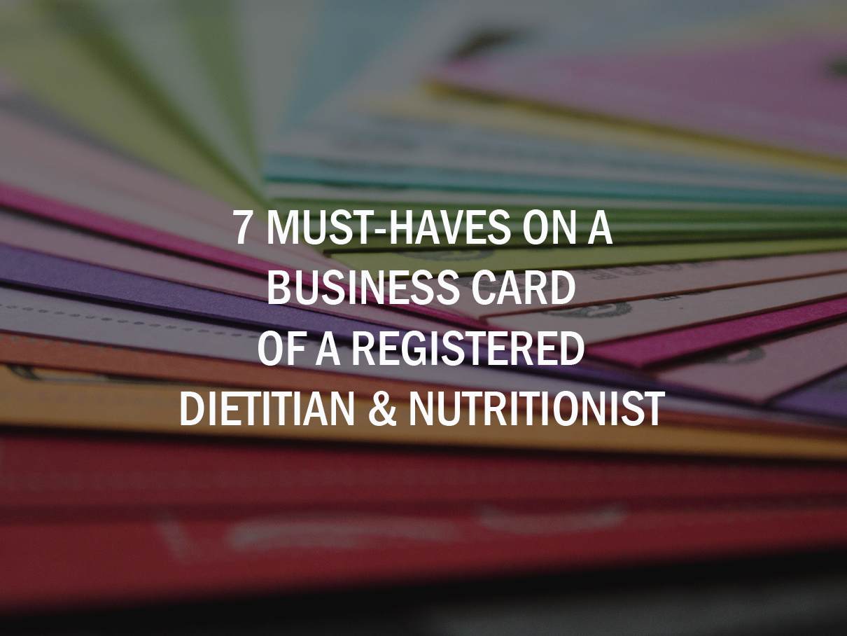 7 Must-Haves On A Business Card Of A Registered Dietitian & Nutritionist