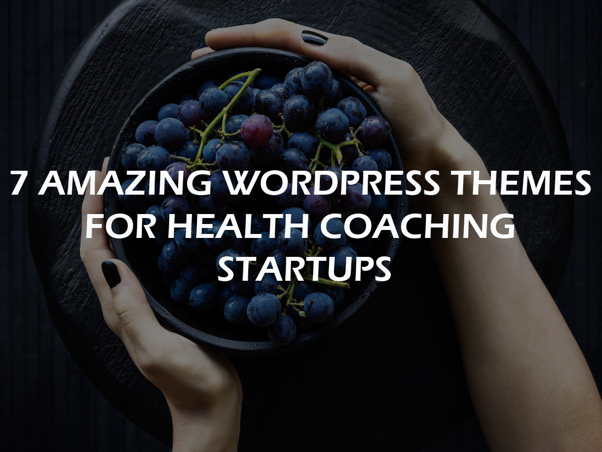7 Amazing WordPress Themes For Heath Coaching Startups
