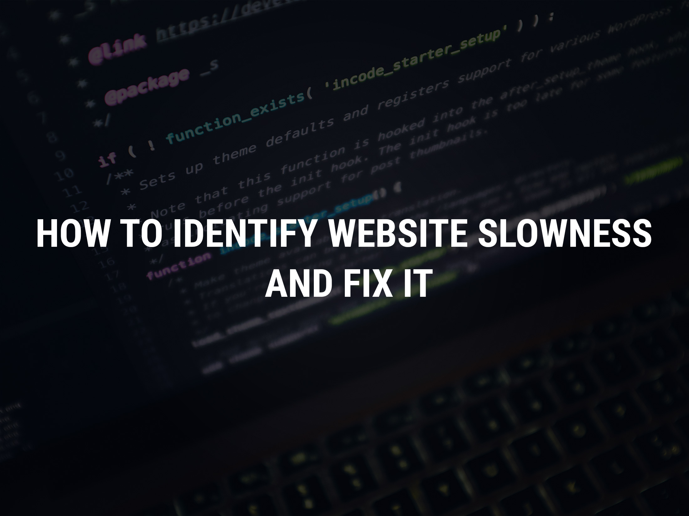 How to identify website slowness and fix it
